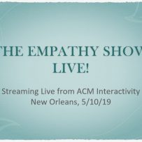 Designing for Empathy in Museum Exhibits: The Empathy Show at ACM Interactivity